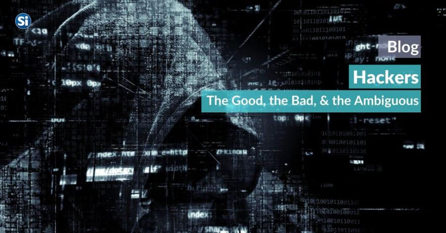 Hackers- The Good, the Bad, and the Ambiguous